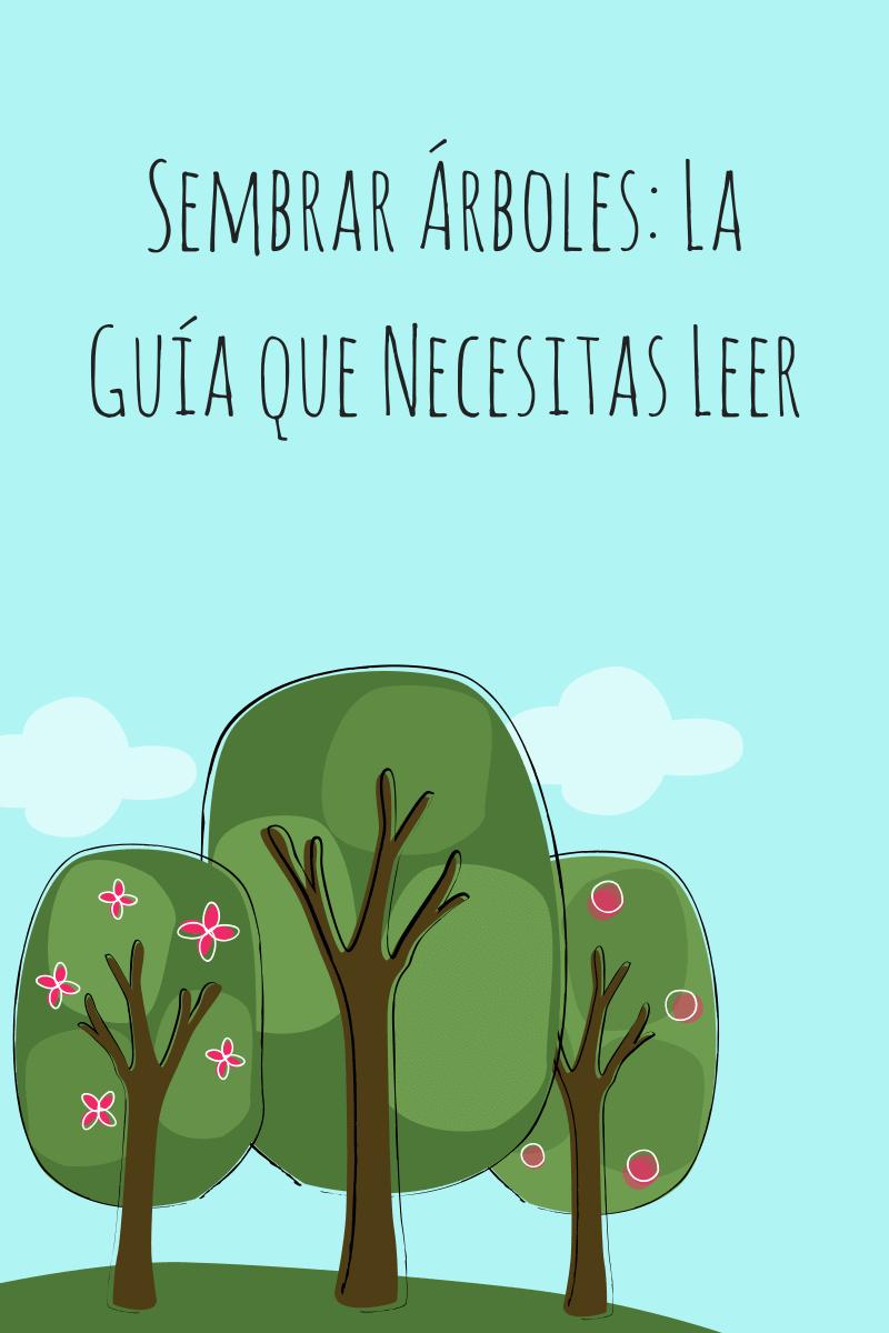 Sembrar árboles La Gua que Necesitas Leer (1)